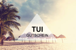 TUI Gutschein: Spart 250€ auf Eure nächste Reisebuchung