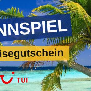 *Gewinnspiel abgelaufen*: Ergattere einen 500 € TUI Gutschein für die nächste Urlaubsreise