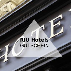 RIU Plaza Hotels: 12 % Gutschein auf Hotels bei RIU