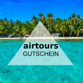 Airtours Gutschein: Spart 100 € pro Person auf Flugpauschalreisen
