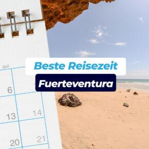 Beste Reisezeit für Fuerteventura: Temperaturen, Klima, Tipps & Wetter inkl. Klimatabellen