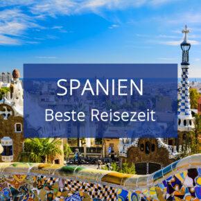 Beste Reisezeit für das spanische Festland: Tipps zum Wetter & Klima