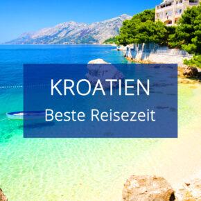 Beste Reisezeit für Kroatien: Alles zum Wetter & Klima