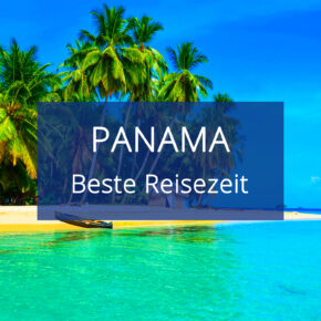 Beste Reisezeit für Panama: Temperaturen & Klima