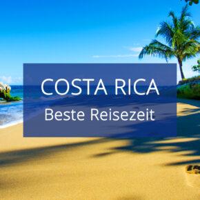 Beste Reisezeit für Costa Rica: Alle Infos zum Klima & zu den Temperaturen