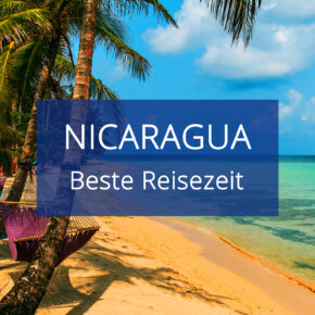 Beste Reisezeit für Nicaragua: Trockenzeit, Regenzeit & Temperaturen