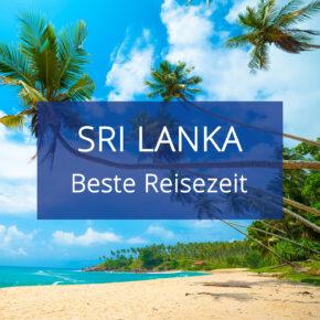 Beste Reisezeit für Sri Lanka: Eine Übersicht der Klimazonen