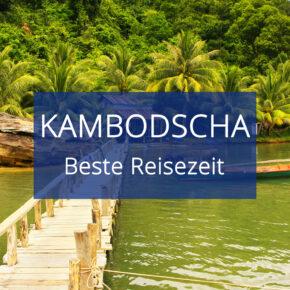 Die Beste Reisezeit für Kambodscha: Temperaturen, Regenzeit & Klimatabellen