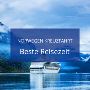 Beste Reisezeit für eine Norwegen Kreuzfahrt: Temperaturen, Niederschlag & Klimatabellen