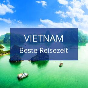 Beste Reisezeit Vietnam: Alles zum Klima & den Temperaturen