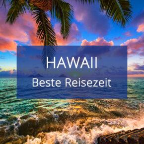 Beste Reisezeit für Hawaii: Alles zum Klima & den Temperaturen