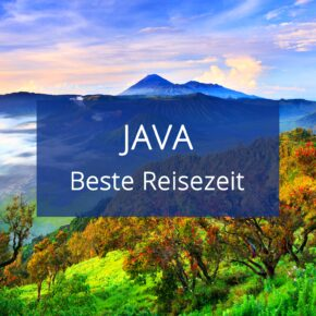 Beste Reisezeit Java: Klimatabelle, Temperaturen & Aktivitäten