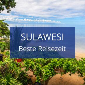 Beste Reisezeit Sulawesi: Wetter, Klimatabellen & Regionen