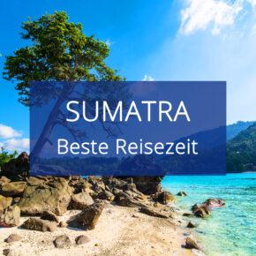 Beste Reisezeit für Sumatra: Alle Infos zum Wetter & Klima