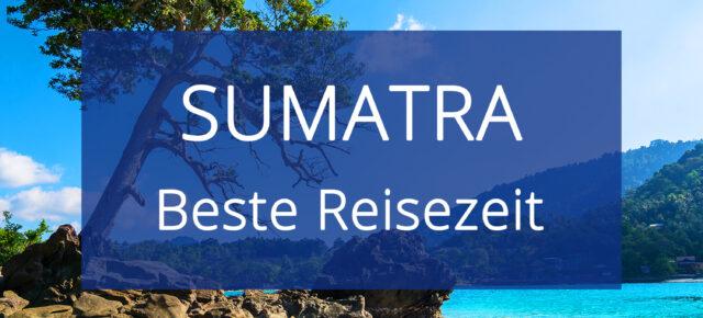 Beste Reisezeit Sumatra