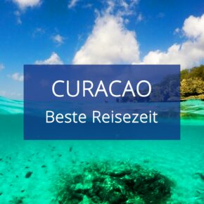 Beste Reisezeit Curaçao: Alle Infos zum Wetter & Klima inkl. Klimatabellen