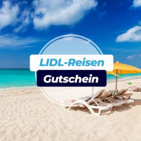 LIDL-Reisen Gutschein: Spart 100€ auf Eure Urlaubsbuchung