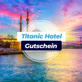 Titanic Hotel Gutschein